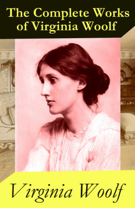 The (almost) Complete Works of Virginia Woolf