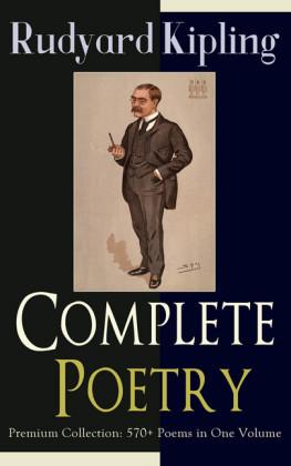 Complete Poetry of Rudyard Kipling - Premium Collection: 570+ Poems in One Volume