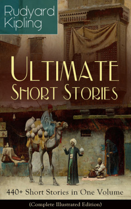Rudyard Kipling Ultimate Short Story Collection: 440+ Short Stories in One Volume (Complete Illustrated Edition)