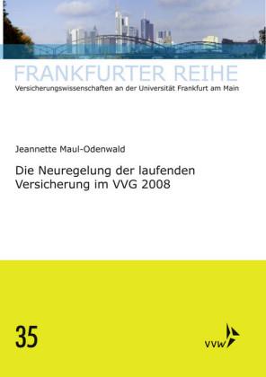 Die Neuregelung der laufenden Versicherung im VVG 2008