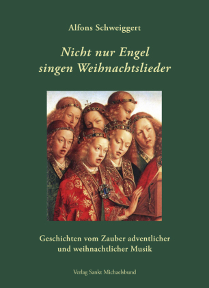 Populäre Weihnachtslieder.Nicht Nur Engel Singen Weihnachtslieder Alfons Schweiggert