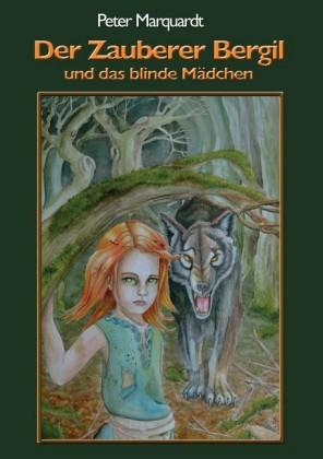 Der Zauberer Bergil und das blinde Mädchen