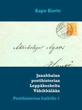 Janakkalan postihistoriaa Leppäkoskelta Vähikkälään
