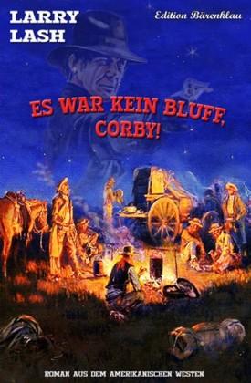 Es war kein Bluff, Corby!