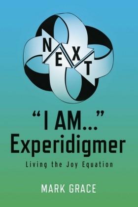 Next: 'I Am...' Experidigmer