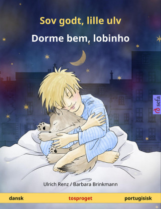 Sov godt, lille ulv - Dorme bem, lobinho (dansk - portugisisk). Tosproget børnebog, fra 2-4 år