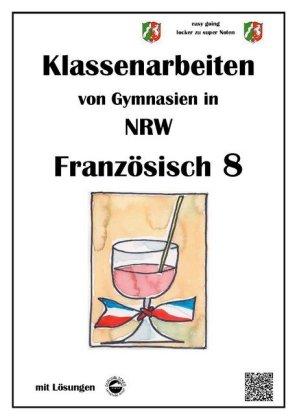 Französisch 8 (nach Découvertes) - Klassenarbeiten von Gymnasien (G8) aus NRW mit Lösungen