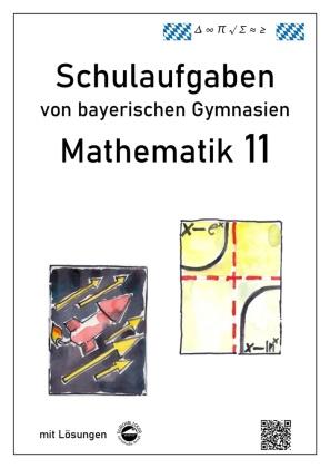 Mathematik 11, Schulaufgaben von bayerischen Gymnasien mit Lösungen