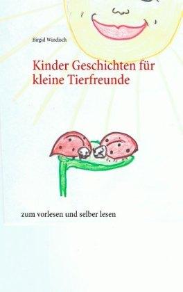 Kinder Geschichten für kleine Tierfreunde