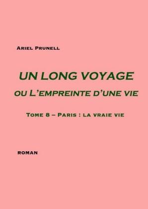 Un LONG VOYAGE ou L'empreinte d'une vie - Tome 8