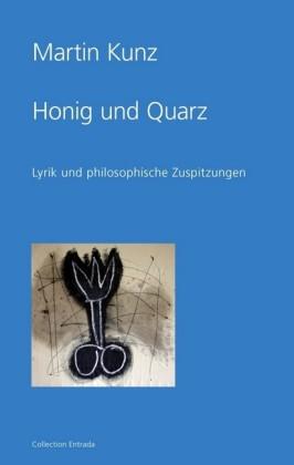 Honig und Quarz