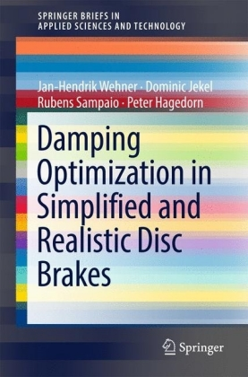 Damping Optimization in Simplified and Realistic Disc Brakes