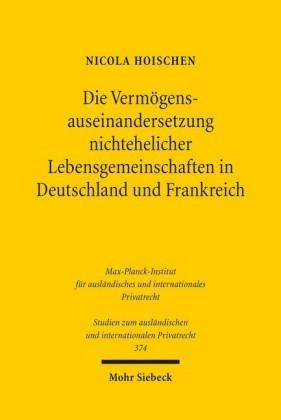 Die Vermögensauseinandersetzung nichtehelicher Lebensgemeinschaften in Deutschland und Frankreich