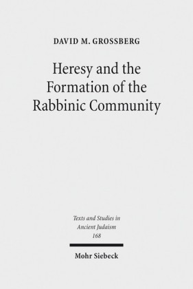 Heresy and the Formation of the Rabbinic Community