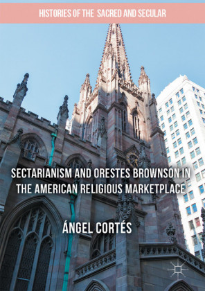 Sectarianism and Orestes Brownson in the American Religious Marketplace