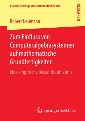 Zum Einfluss von Computeralgebrasystemen auf mathematische Grundfertigkeiten