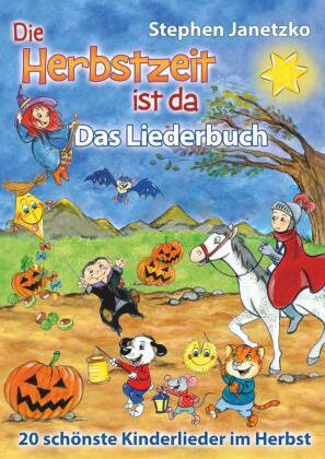 Die Herbstzeit ist da - Das Liederbuch