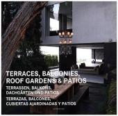 Terraces, Balconies, Roof Gardens & Patios; Terrassen, Balkons, Dachgärten, Patios; Terrazzas, Balcones, Cubiertas Ajard