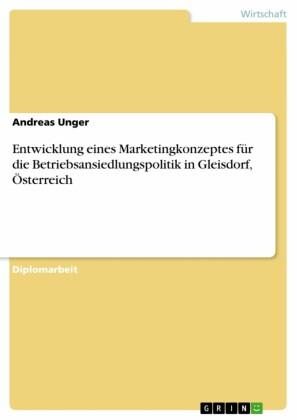 Entwicklung eines Marketingkonzeptes für die Betriebsansiedlungspolitik in Gleisdorf, Österreich