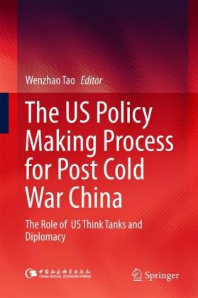 The US Policy Making Process for Post Cold War China
