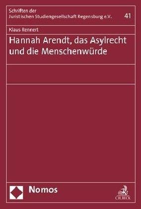 Hannah Arendt, das Asylrecht und die Menschenwürde