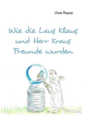Wie die Laus Klaus und Herr Kraus Freunde wurden