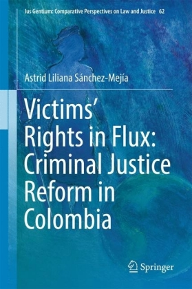 Victims' Rights in Flux: Criminal Justice Reform in Colombia