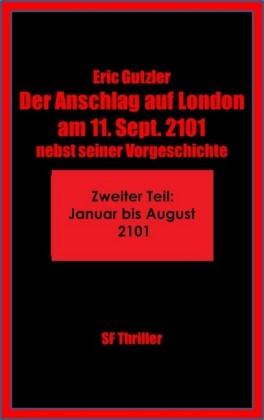 Der Anschlag auf London am 11. Sept. 2101