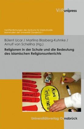 Religionen in der Schule und die Bedeutung des Islamischen Religionsunterrichts