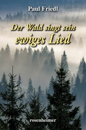 Der Wald singt sein ewiges Lied