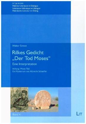 "Rilkes Gedicht ""Der Tod Moses'"""