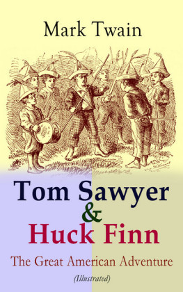 Tom Sawyer & Huck Finn - The Great American Adventure (Illustrated)