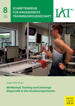 Wettkampf, Training und Leistungsdiagnostik in den Ausdauersportarten