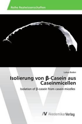 Isolierung von beta-Casein aus Caseinmicellen
