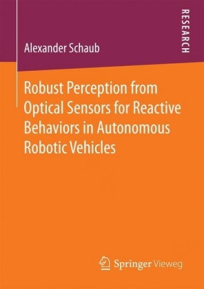 Robust Perception from Optical Sensors for Reactive Behaviors in Autonomous Robotic Vehicles
