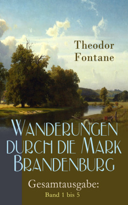 Wanderungen durch die Mark Brandenburg: Band 1 bis 5