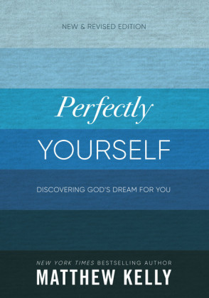 Perfectly Yourself: New and Revised Edition