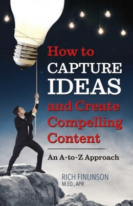 How to Capture Ideas and Create Compelling Content