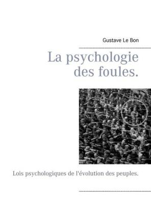 La psychologie des foules.