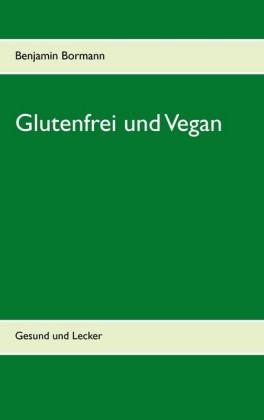Glutenfrei und Vegan