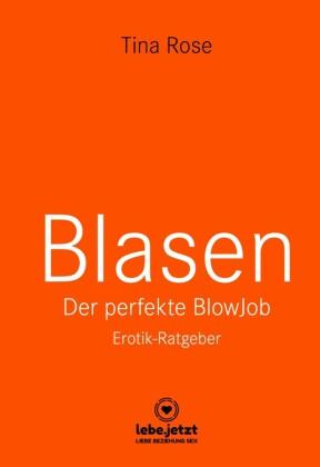 Blasen - Der perfekte Blowjob Erotischer Ratgeber