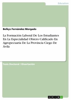 La Formación Laboral De Los Estudiantes En La Especialidad Obrero Calificado En Agropecuaria De La Provincia Ciego De Ávila
