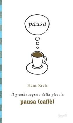 Il grande segreto della piccola pausa (caffè)