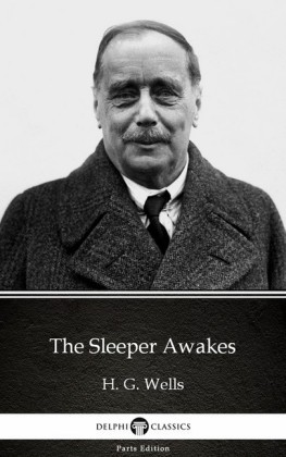 The Sleeper Awakes by H. G. Wells (Illustrated)