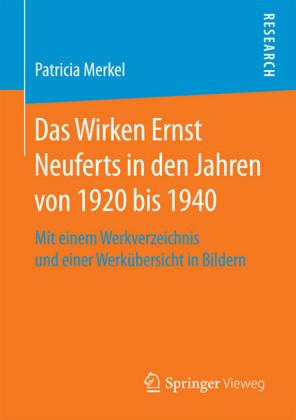 Das Wirken Ernst Neuferts in den Jahren von 1920 bis 1940