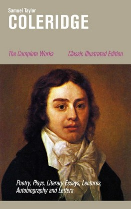 The Complete Works: Poetry, Plays, Literary Essays, Lectures, Autobiography and Letters (Classic Illustrated Edition)