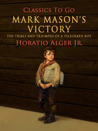 Mark Mason's Victory The Trials And Triumphs Of A Telegraph Boy