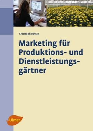Marketing für Produktions- und Dienstleistungsgärtner