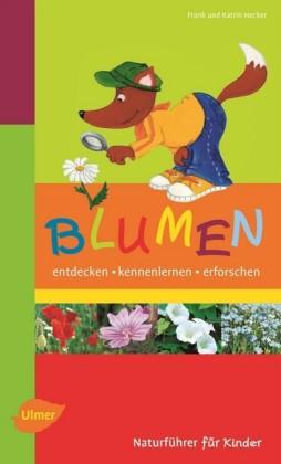 Naturführer für Kinder: Blumen