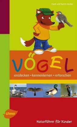 Naturführer für Kinder: Vögel